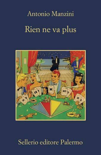 Antonio Manzini - Rien ne va plus alle Librerie