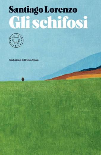 Gli schifosi - Santiago Lorenzo - Libreria moderna