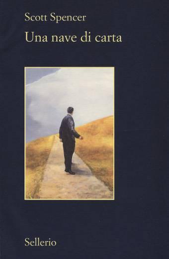 """Copertina """"Una nave di carta"""" di Scott Spencer alle Libreria Moderna Udinese"""