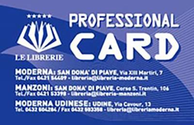 Professional Card valida nelle Librie Moderne di Udine e San Donà e nella libreria Manzoni
