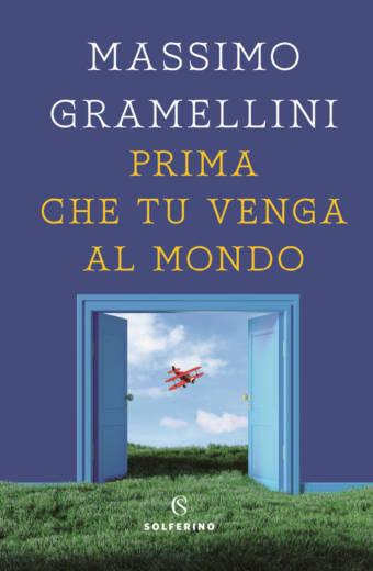 Prima che tu venga al mondo - Gramellini